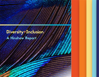 Diversity+Inclusion, A Hinshaw Report